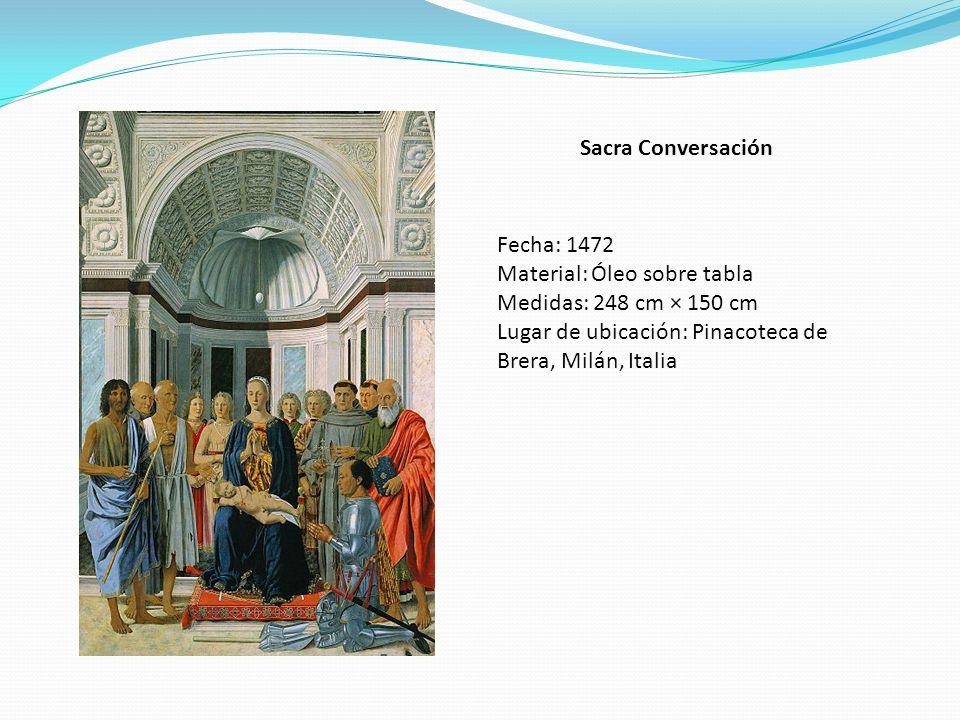 Sacra Conversación Fecha: 1472 Material: Óleo sobre tabla Medidas: 248 cm × 150 cm Lugar de ubicación: Pinacoteca de Brera, Milán, Italia