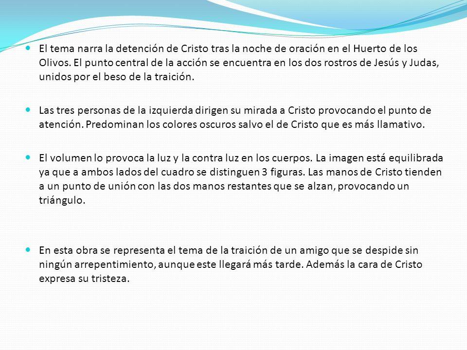 El tema narra la detención de Cristo tras la noche de oración en el Huerto de los Olivos. El punto central de la acción se encuentra en los dos rostro