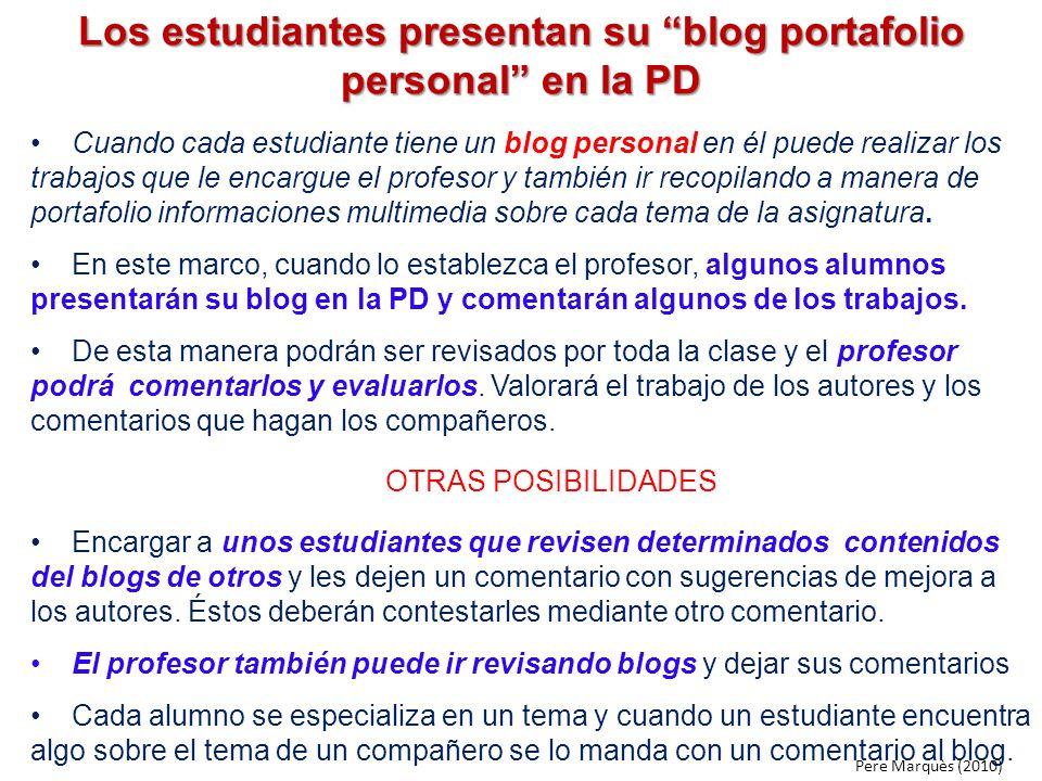Los estudiantes presentan su blog portafolio personal en la PD Cuando cada estudiante tiene un blog personal en él puede realizar los trabajos que le