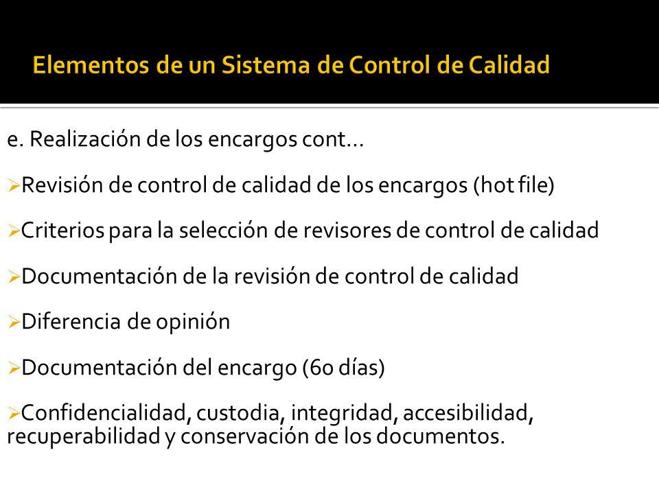 e. Realización de los encargos e.1. consistencia de la calidad en la realización de los encargos e.2. supervisión e.3. revisión e.4. consulta