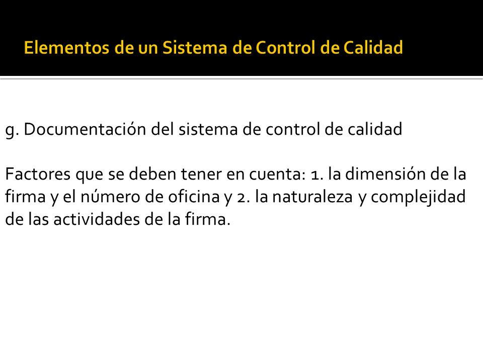 f. Seguimiento f.1. seguimiento de las políticas y procedimientos de control de calidad de la firma de auditoría (cold file) f.2. evaluación, comunica