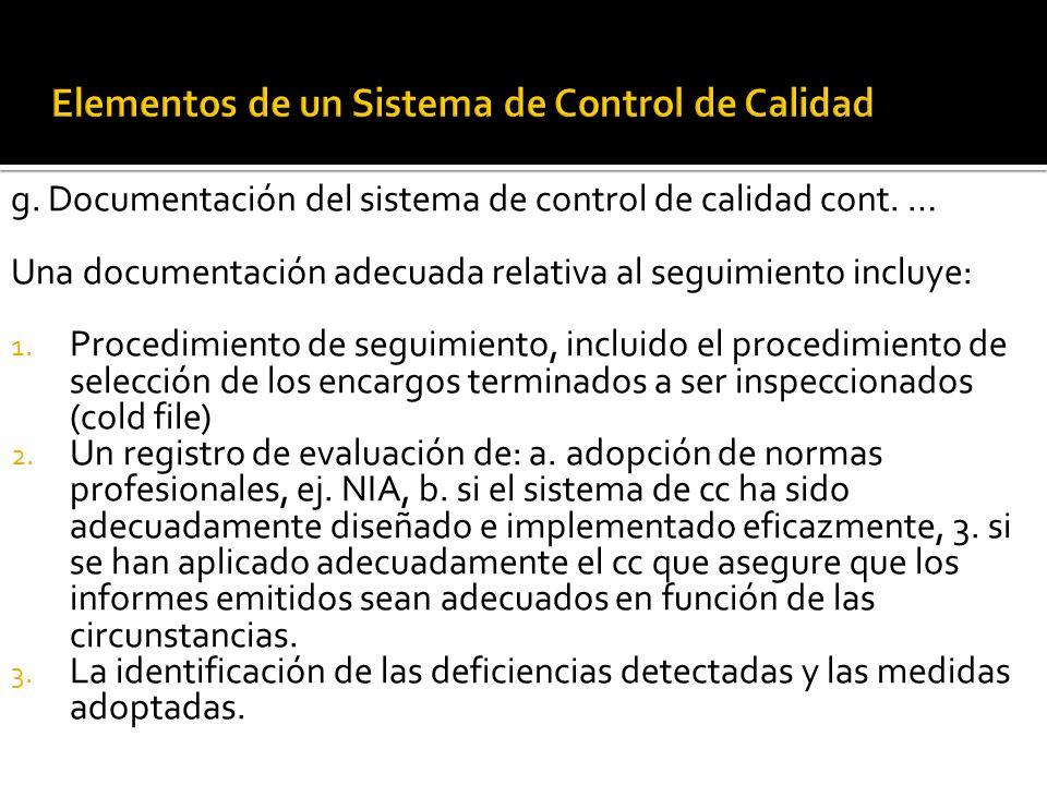 g. Documentación del sistema de control de calidad Factores que se deben tener en cuenta: 1. la dimensión de la firma y el número de oficina y 2. la n