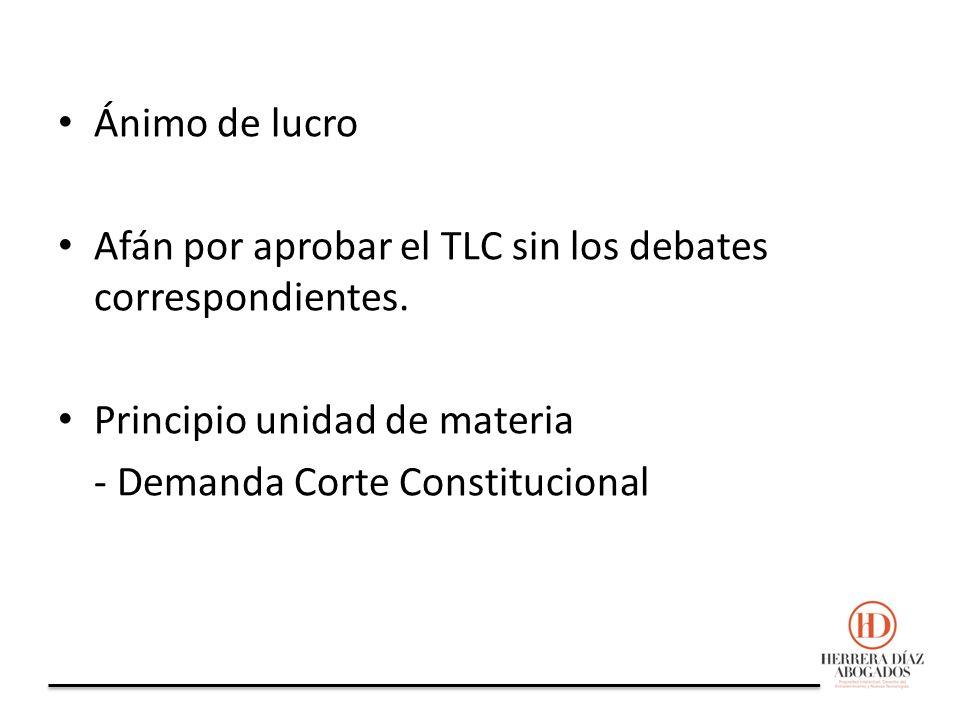 Ánimo de lucro Afán por aprobar el TLC sin los debates correspondientes.