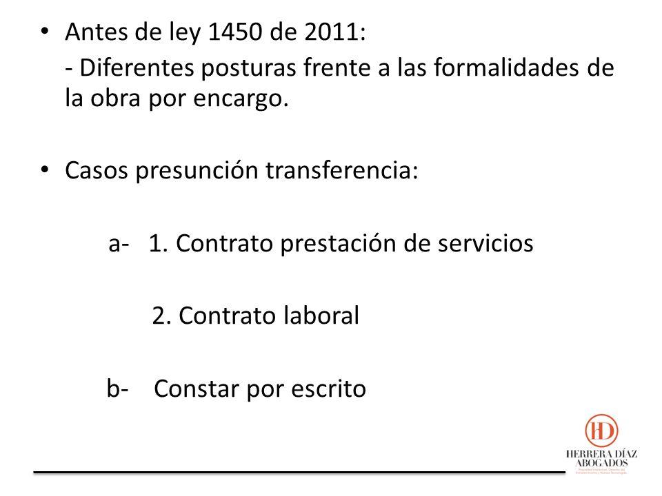 Antes de ley 1450 de 2011: - Diferentes posturas frente a las formalidades de la obra por encargo.