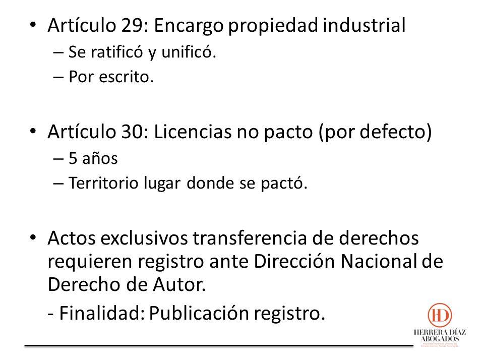 Artículo 29: Encargo propiedad industrial – Se ratificó y unificó.