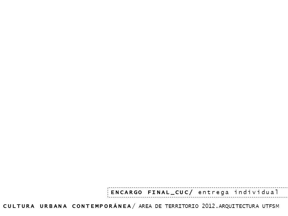 CULTURA URBANA CONTEMPORÁNEA/ AREA DE TERRITORIO 2012.ARQUITECTURA UTFSM