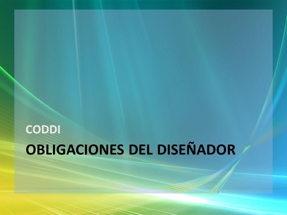 OBLIGACIONES DEL DISEÑADOR CODDI