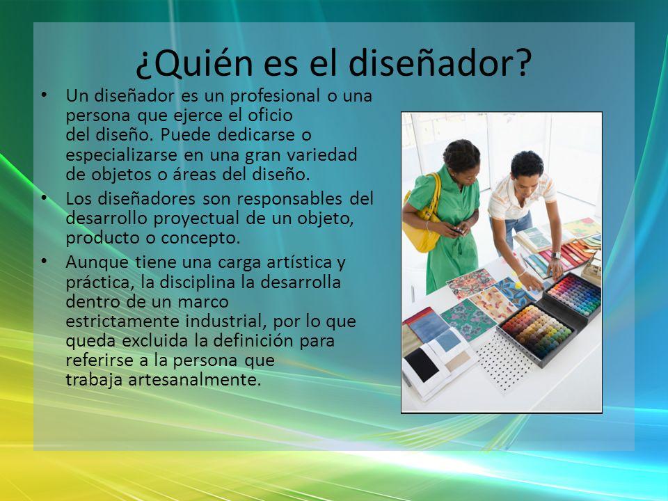 ¿Quién es el diseñador? Un diseñador es un profesional o una persona que ejerce el oficio del diseño. Puede dedicarse o especializarse en una gran var