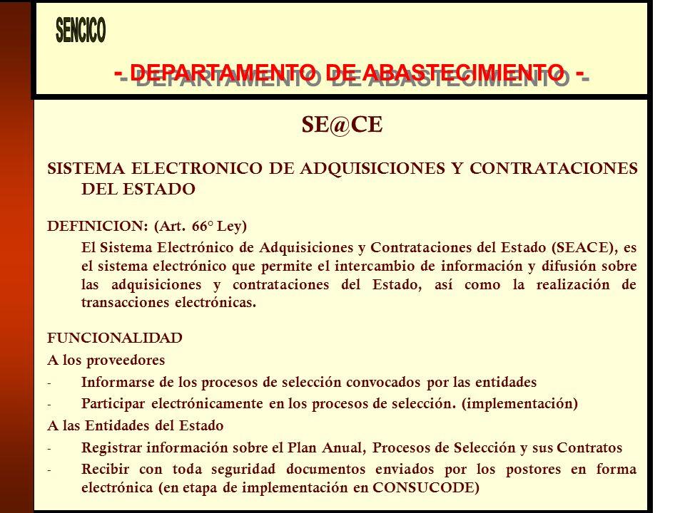 - DEPARTAMENTO DE ABASTECIMIENTO - SE@CE SISTEMA ELECTRONICO DE ADQUISICIONES Y CONTRATACIONES DEL ESTADO DEFINICION: (Art.