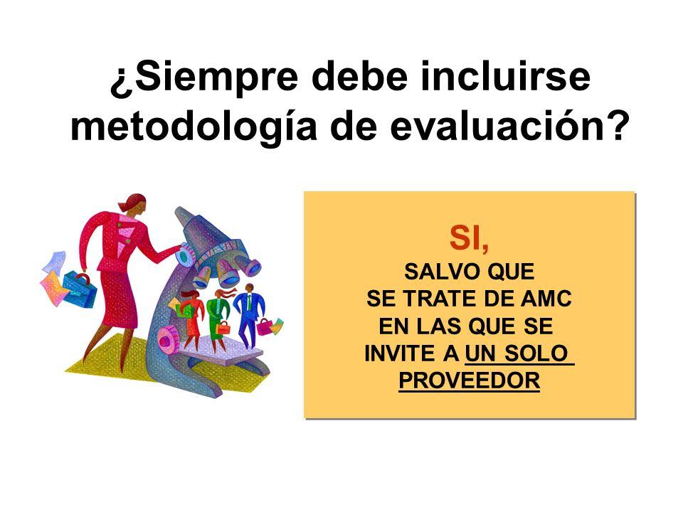 ¿Siempre debe incluirse metodología de evaluación.