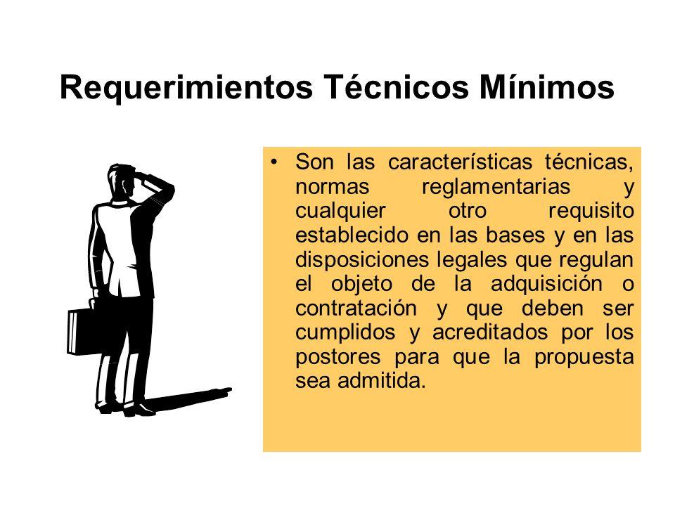 Requerimientos Técnicos Mínimos Son las características técnicas, normas reglamentarias y cualquier otro requisito establecido en las bases y en las disposiciones legales que regulan el objeto de la adquisición o contratación y que deben ser cumplidos y acreditados por los postores para que la propuesta sea admitida.