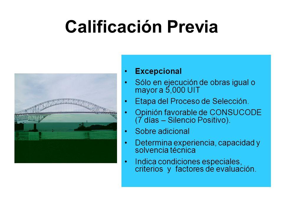 Calificación Previa Excepcional Sólo en ejecución de obras igual o mayor a 5,000 UIT Etapa del Proceso de Selección.