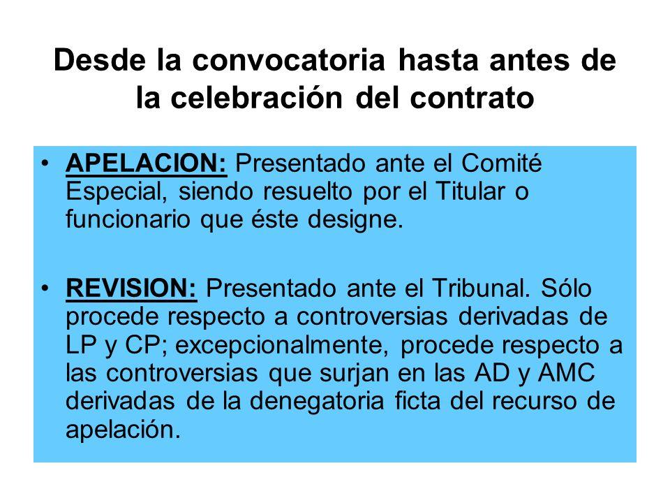 Desde la convocatoria hasta antes de la celebración del contrato APELACION: Presentado ante el Comité Especial, siendo resuelto por el Titular o funcionario que éste designe.