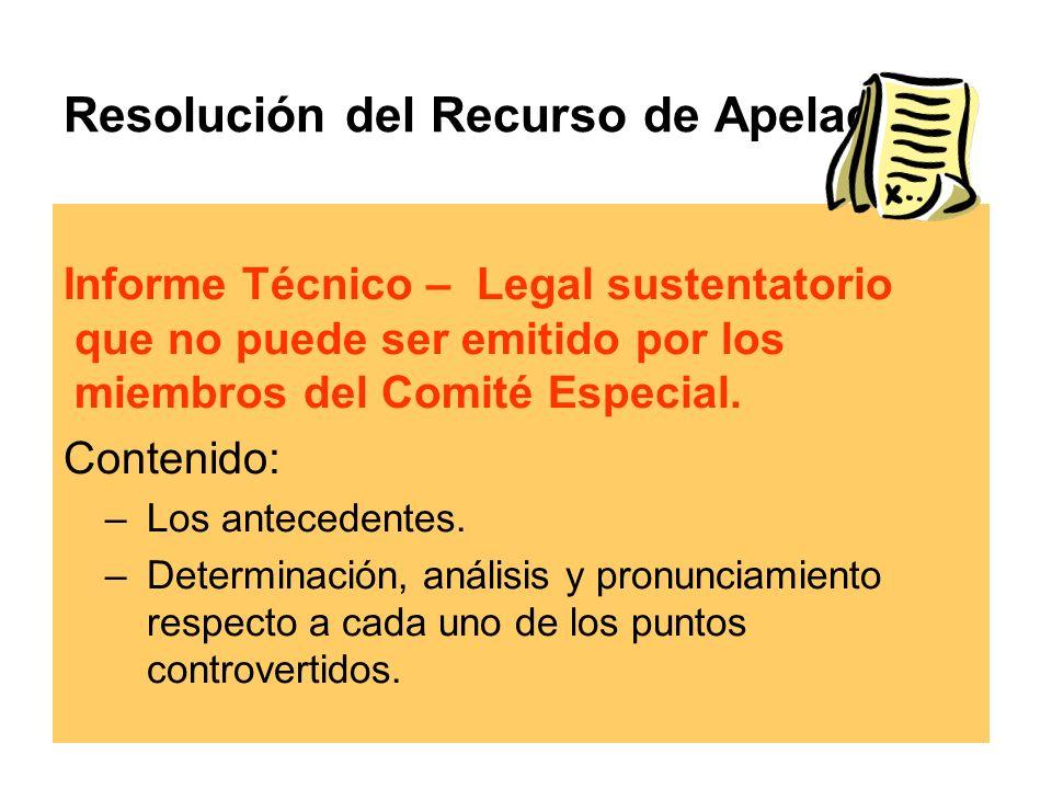 Resolución del Recurso de Apelación Informe Técnico – Legal sustentatorio que no puede ser emitido por los miembros del Comité Especial.