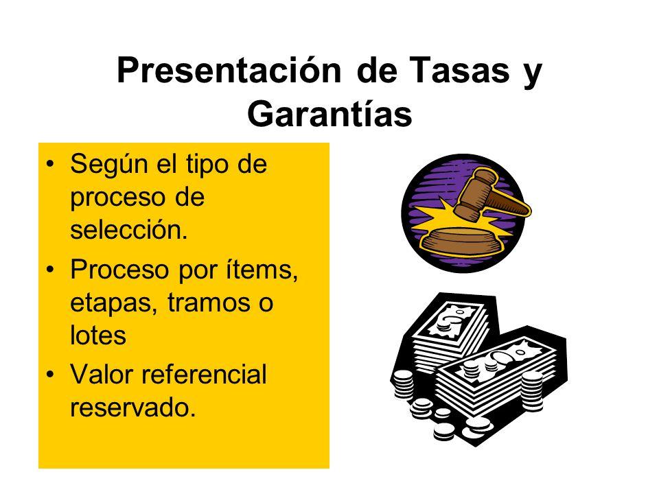 Presentación de Tasas y Garantías Según el tipo de proceso de selección.