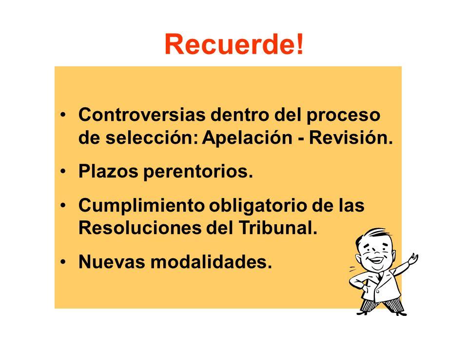 Recuerde.Controversias dentro del proceso de selección: Apelación - Revisión.