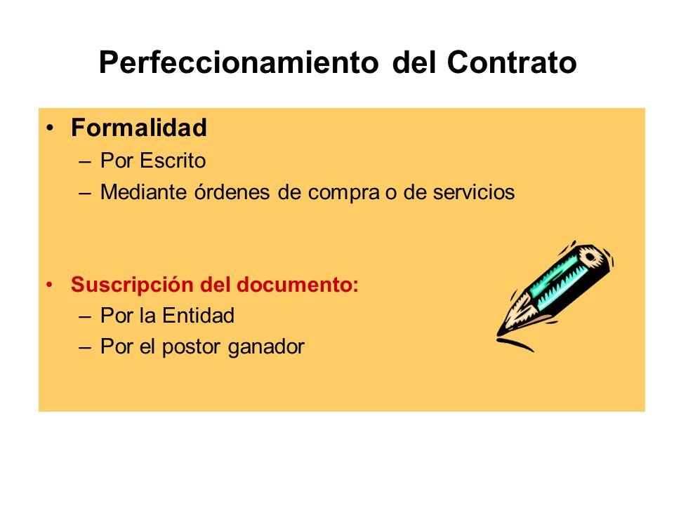 Perfeccionamiento del Contrato Formalidad –Por Escrito –Mediante órdenes de compra o de servicios Suscripción del documento: –Por la Entidad –Por el postor ganador