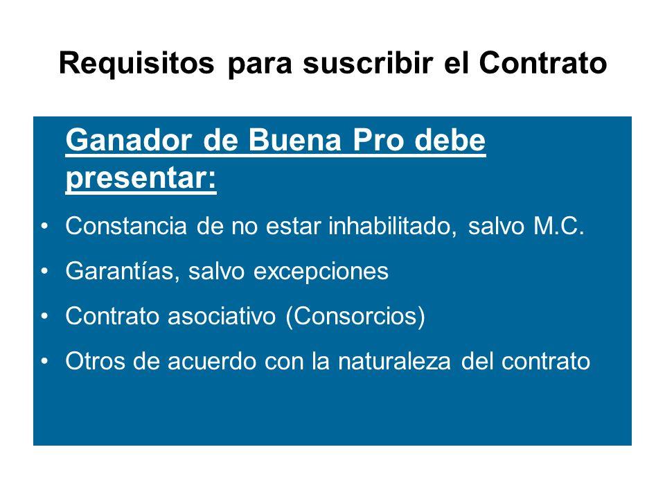 Requisitos para suscribir el Contrato Ganador de Buena Pro debe presentar: Constancia de no estar inhabilitado, salvo M.C.