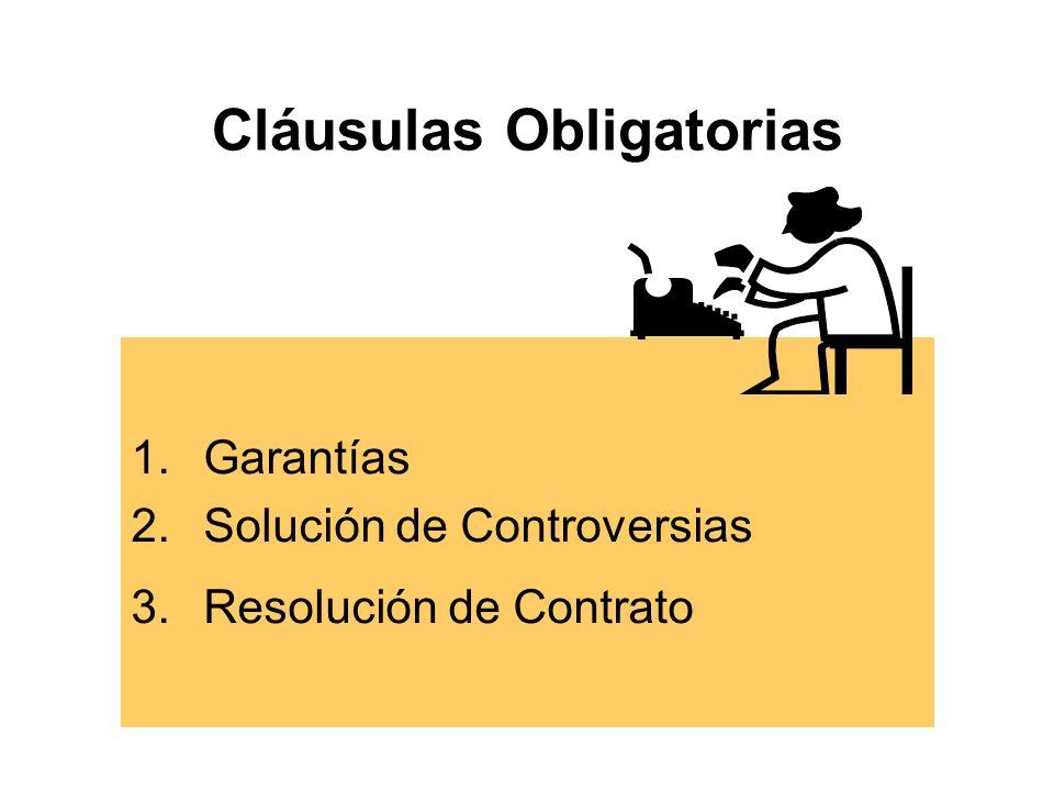 Cláusulas Obligatorias 1.Garantías 2.Solución de Controversias 3.Resolución de Contrato