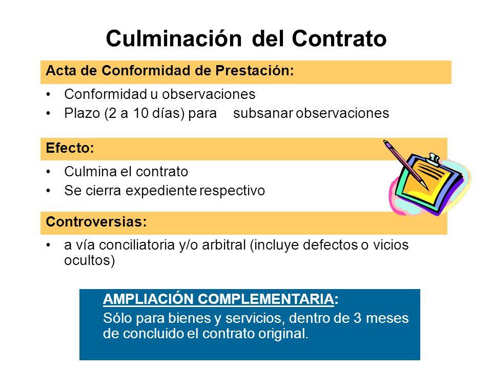 Culminación del Contrato AMPLIACIÓN COMPLEMENTARIA: Sólo para bienes y servicios, dentro de 3 meses de concluido el contrato original.