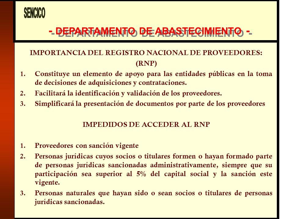 - DEPARTAMENTO DE ABASTECIMIENTO - IMPORTANCIA DEL REGISTRO NACIONAL DE PROVEEDORES: (RNP) 1.