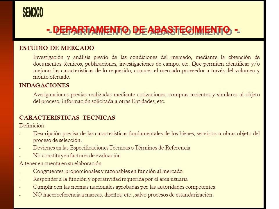 - DEPARTAMENTO DE ABASTECIMIENTO - ESTUDIO DE MERCADO Investigación y análisis previo de las condiciones del mercado, mediante la obtención de documentos técnicos, publicaciones, investigaciones de campo, etc.