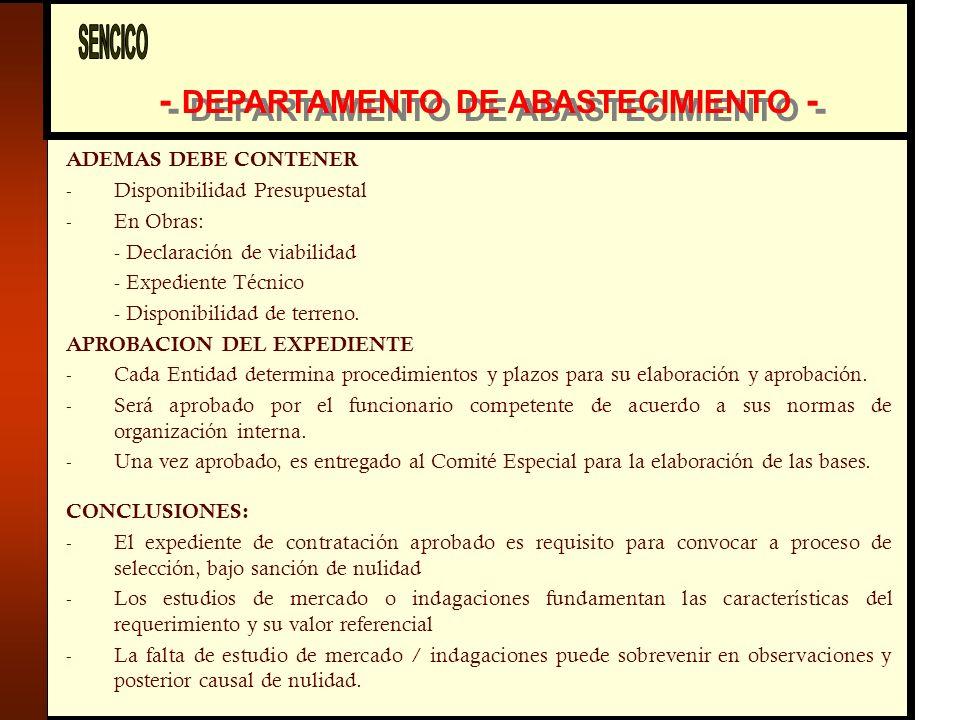 - DEPARTAMENTO DE ABASTECIMIENTO - ADEMAS DEBE CONTENER - Disponibilidad Presupuestal - En Obras: - Declaración de viabilidad - Expediente Técnico - Disponibilidad de terreno.