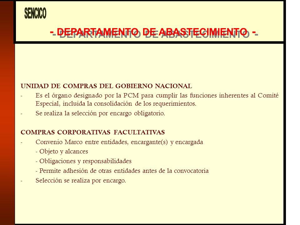 - DEPARTAMENTO DE ABASTECIMIENTO - UNIDAD DE COMPRAS DEL GOBIERNO NACIONAL - Es el órgano designado por la PCM para cumplir las funciones inherentes al Comité Especial, incluida la consolidación de los requerimientos.