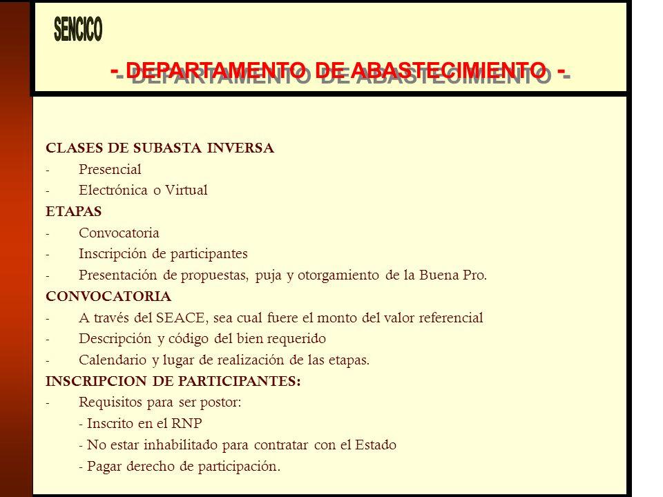 - DEPARTAMENTO DE ABASTECIMIENTO - CLASES DE SUBASTA INVERSA - Presencial - Electrónica o Virtual ETAPAS - Convocatoria - Inscripción de participantes - Presentación de propuestas, puja y otorgamiento de la Buena Pro.
