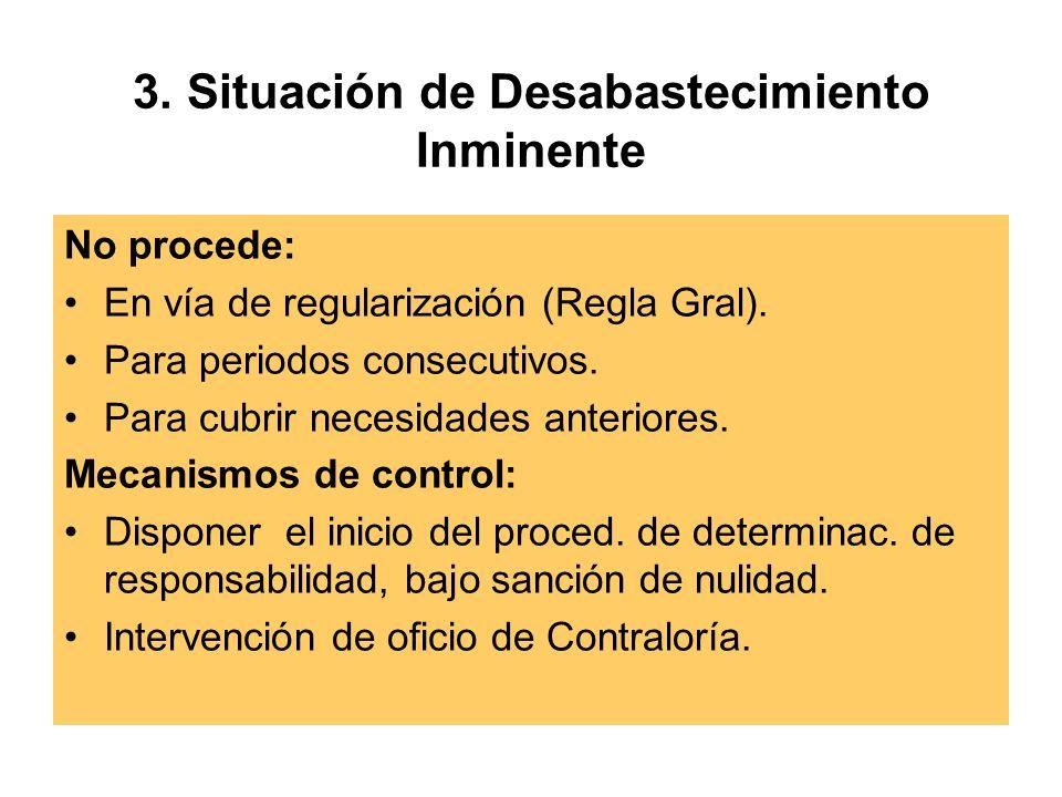 3.Situación de Desabastecimiento Inminente No procede: En vía de regularización (Regla Gral).