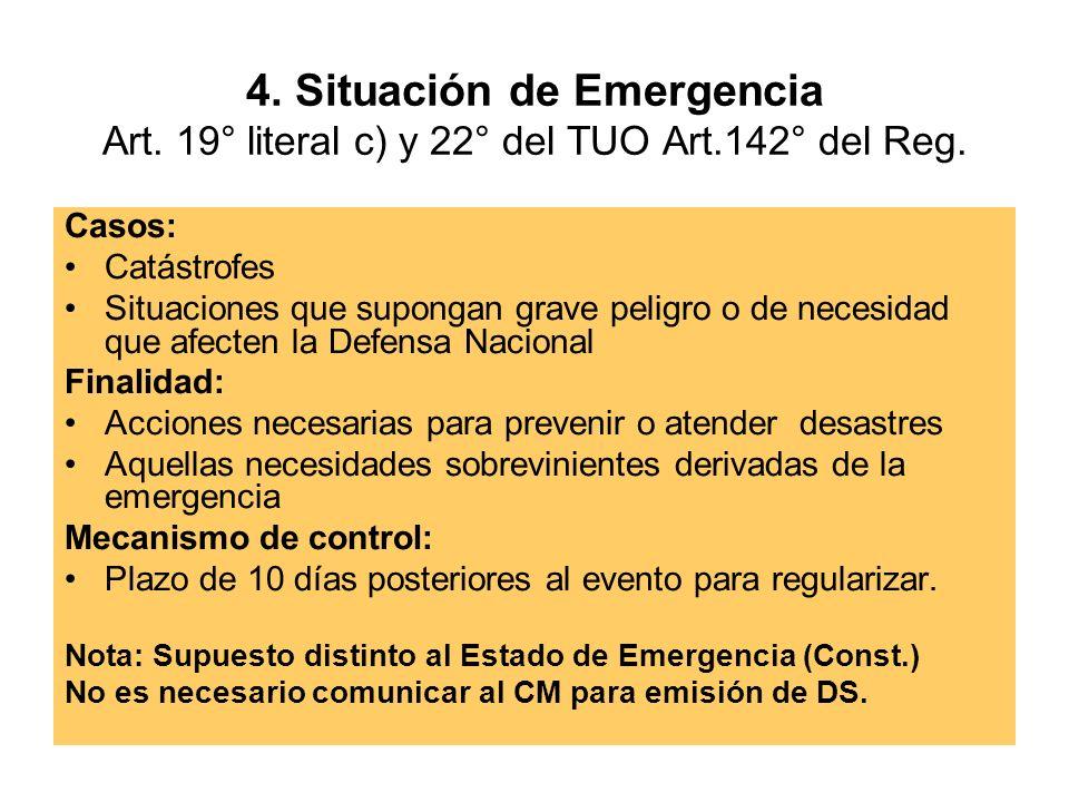 4.Situación de Emergencia Art. 19° literal c) y 22° del TUO Art.142° del Reg.