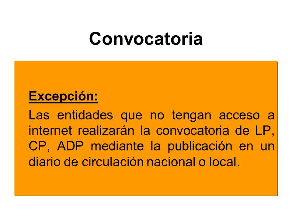 Excepción: Las entidades que no tengan acceso a internet realizarán la convocatoria de LP, CP, ADP mediante la publicación en un diario de circulación nacional o local.