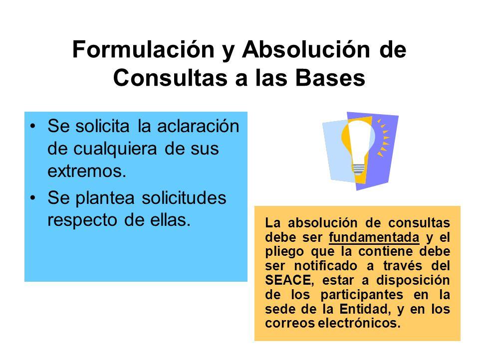 Formulación y Absolución de Consultas a las Bases Se solicita la aclaración de cualquiera de sus extremos.