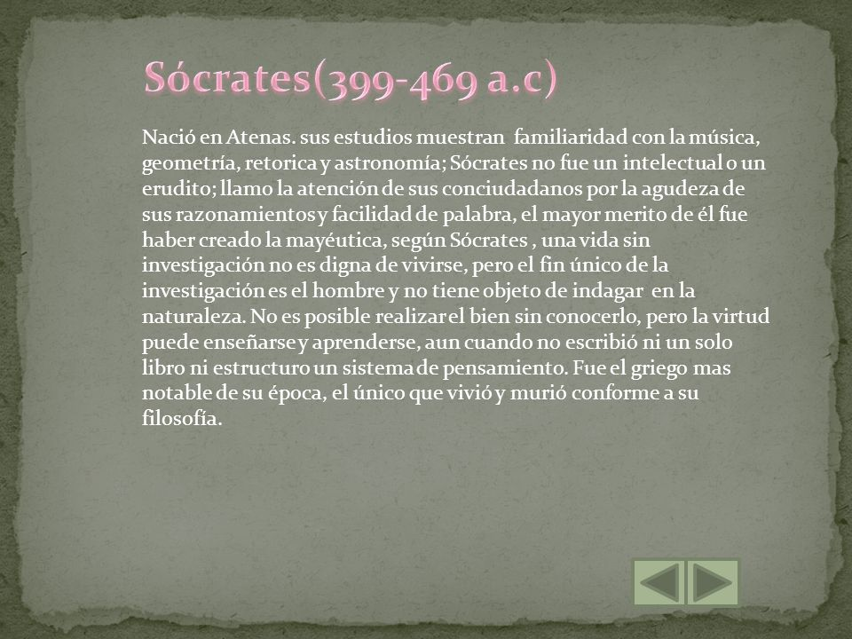 Nació en Atenas. sus estudios muestran familiaridad con la música, geometría, retorica y astronomía; Sócrates no fue un intelectual o un erudito; llam