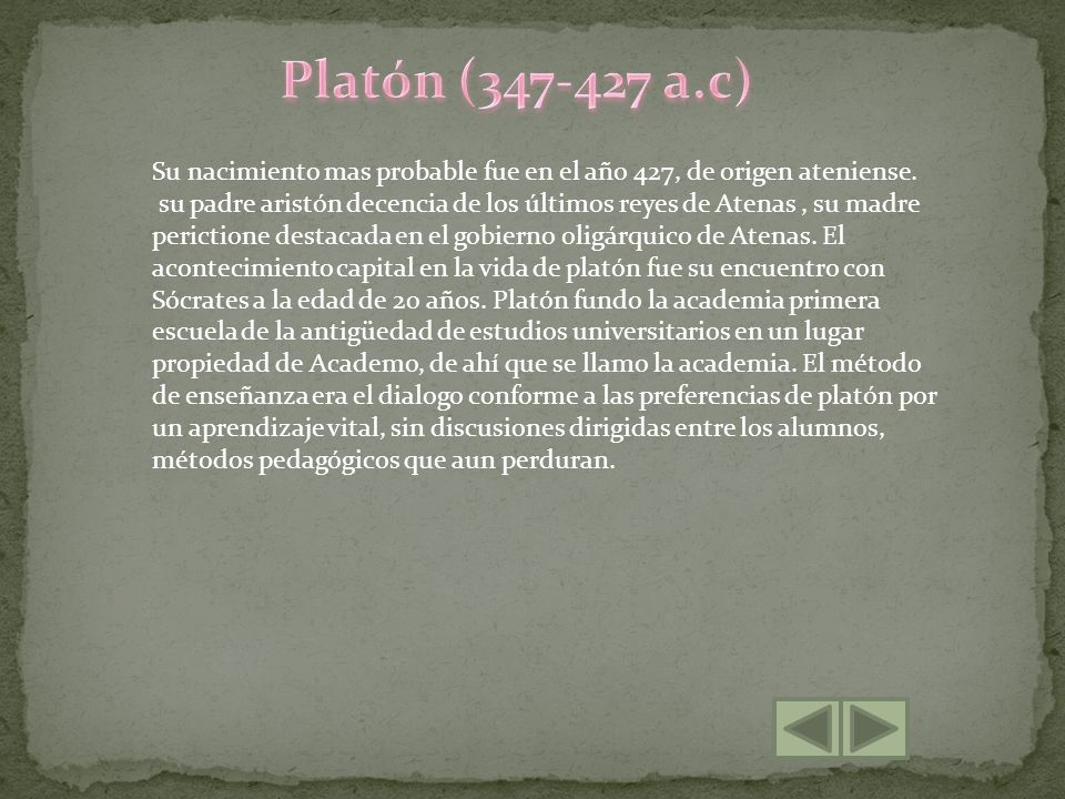 Su nacimiento mas probable fue en el año 427, de origen ateniense. su padre aristón decencia de los últimos reyes de Atenas, su madre perictione desta