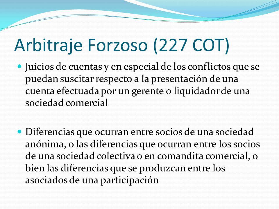 Arbitraje Forzoso (227 COT) Juicios de cuentas y en especial de los conflictos que se puedan suscitar respecto a la presentación de una cuenta efectua