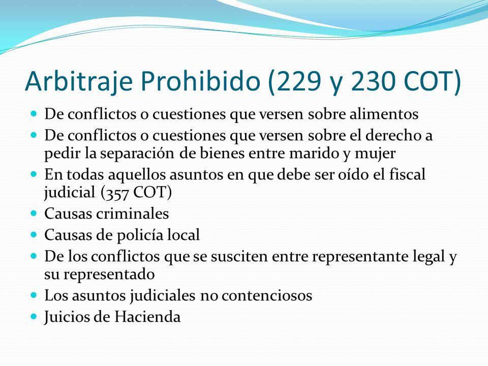 Arbitraje Prohibido (229 y 230 COT) De conflictos o cuestiones que versen sobre alimentos De conflictos o cuestiones que versen sobre el derecho a ped