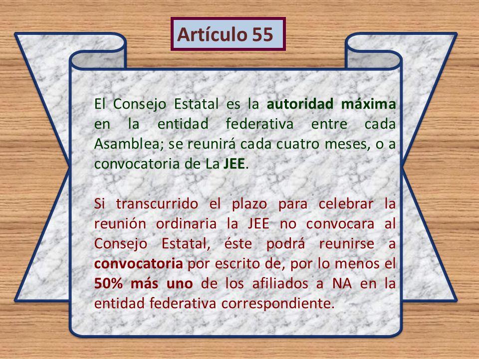 El Consejo Estatal es la autoridad máxima en la entidad federativa entre cada Asamblea; se reunirá cada cuatro meses, o a convocatoria de La JEE. Si t