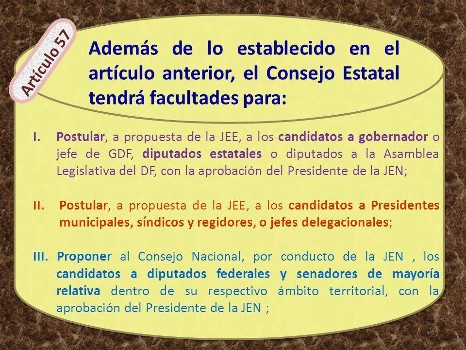 I.Postular, a propuesta de la JEE, a los candidatos a gobernador o jefe de GDF, diputados estatales o diputados a la Asamblea Legislativa del DF, con
