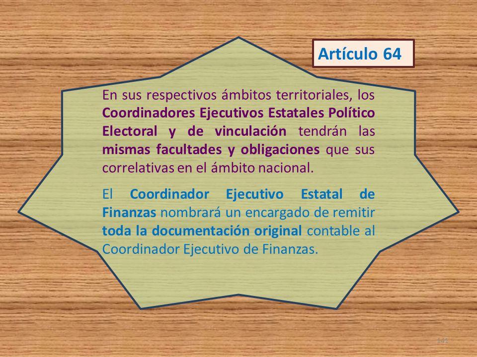 En sus respectivos ámbitos territoriales, los Coordinadores Ejecutivos Estatales Político Electoral y de vinculación tendrán las mismas facultades y o