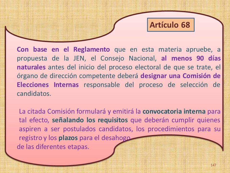 Con base en el Reglamento que en esta materia apruebe, a propuesta de la JEN, el Consejo Nacional, al menos 90 días naturales antes del inicio del pro