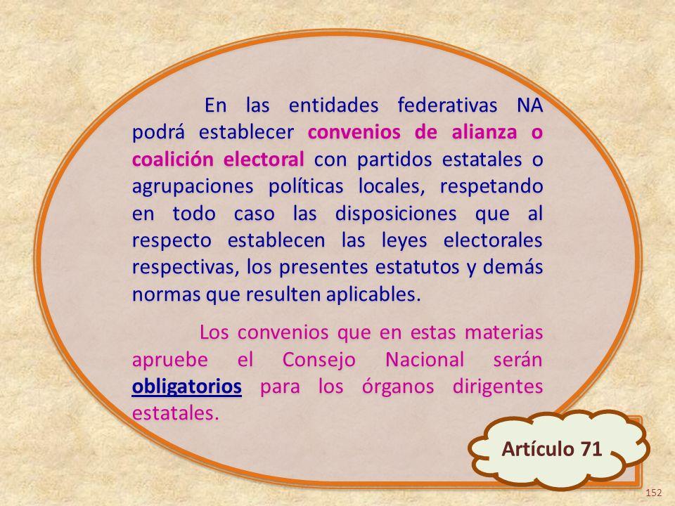 En las entidades federativas NA podrá establecer convenios de alianza o coalición electoral con partidos estatales o agrupaciones políticas locales, r