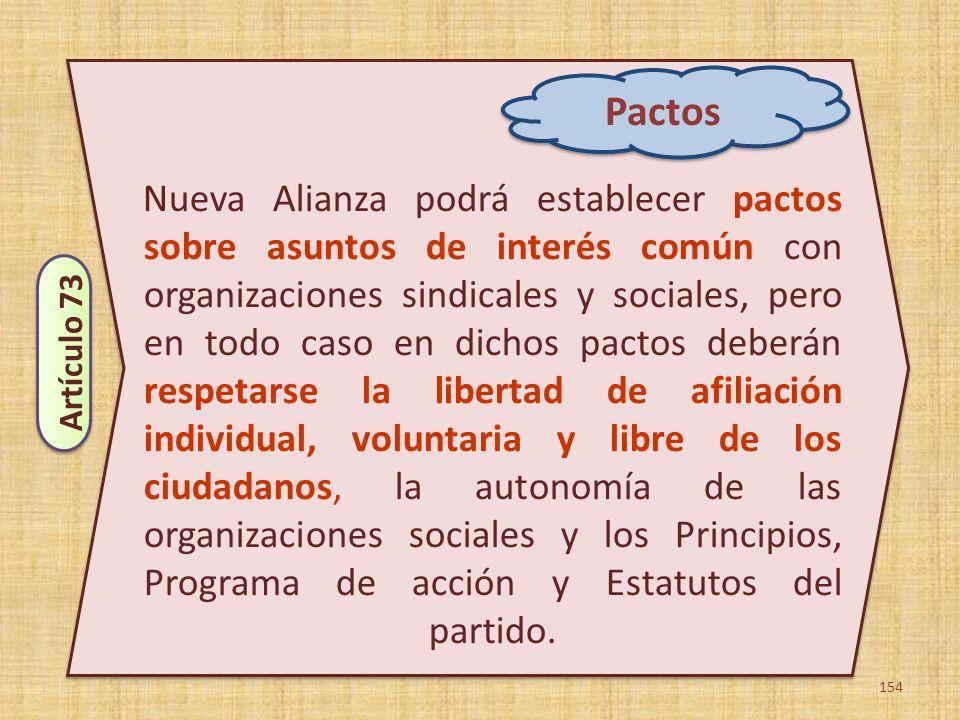 154 Nueva Alianza podrá establecer pactos sobre asuntos de interés común con organizaciones sindicales y sociales, pero en todo caso en dichos pactos