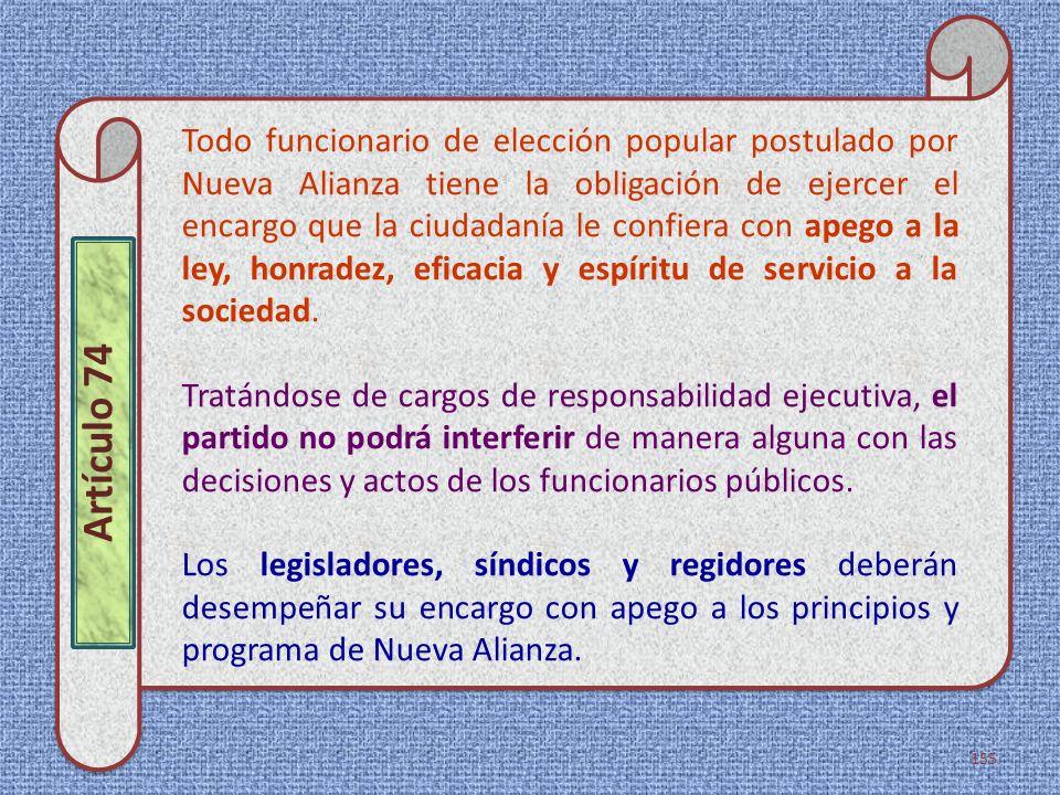Todo funcionario de elección popular postulado por Nueva Alianza tiene la obligación de ejercer el encargo que la ciudadanía le confiera con apego a l
