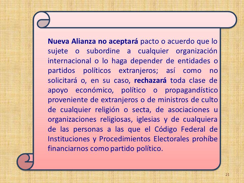 Nueva Alianza no aceptará pacto o acuerdo que lo sujete o subordine a cualquier organización internacional o lo haga depender de entidades o partidos