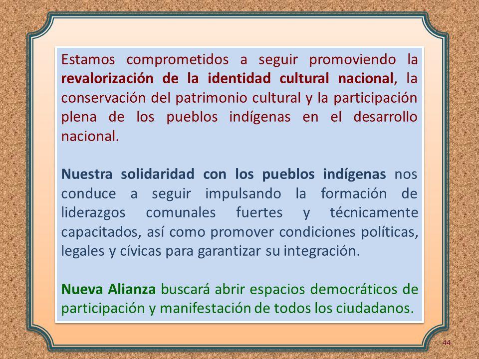 Estamos comprometidos a seguir promoviendo la revalorización de la identidad cultural nacional, la conservación del patrimonio cultural y la participa