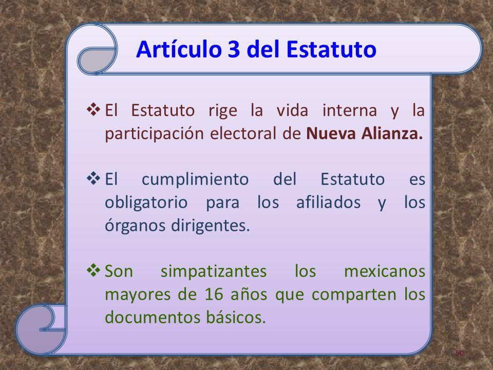 50 El Estatuto rige la vida interna y la participación electoral de Nueva Alianza. El cumplimiento del Estatuto es obligatorio para los afiliados y lo