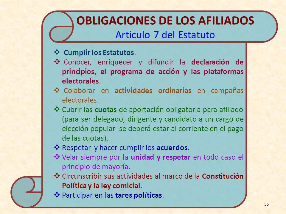 Cumplir los Estatutos. Conocer, enriquecer y difundir la declaración de principios, el programa de acción y las plataformas electorales. Colaborar en