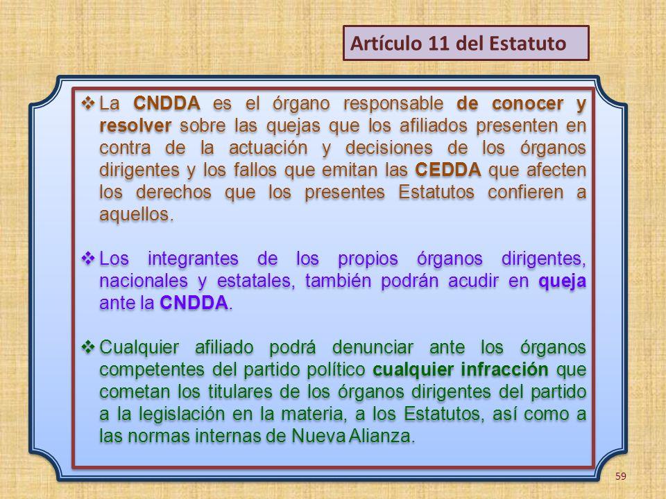 La CNDDA es el órgano responsable de conocer y resolver sobre las quejas que los afiliados presenten en contra de la actuación y decisiones de los órg