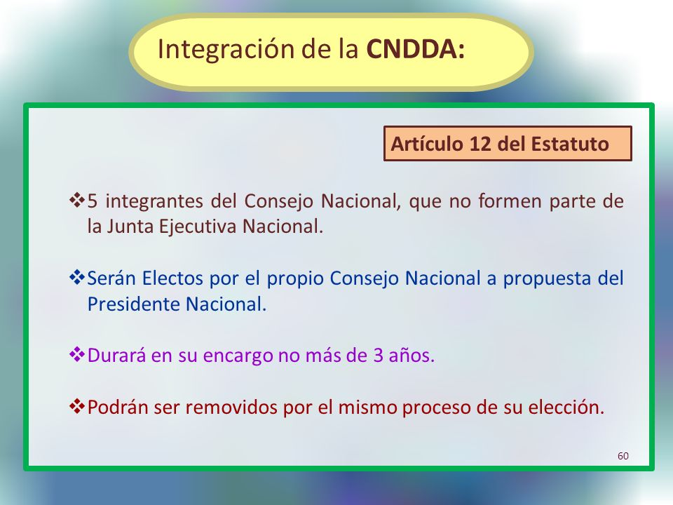 5 integrantes del Consejo Nacional, que no formen parte de la Junta Ejecutiva Nacional. Serán Electos por el propio Consejo Nacional a propuesta del P